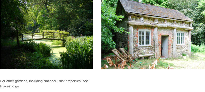 For other gardens, including National Trust properties, see Places to go